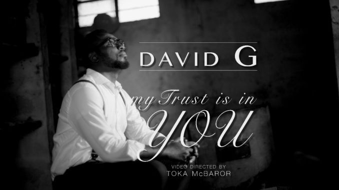 Download music: DAVID G - 'MY TRUST IS IN YOU'